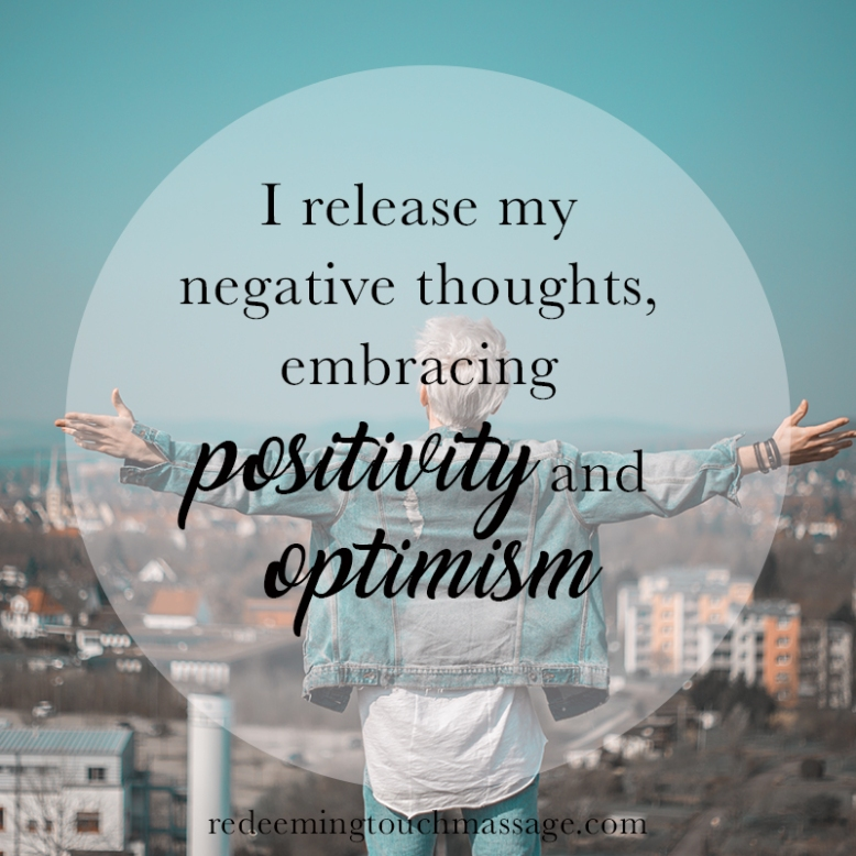 I release my negative thoughts, embracing positivity and optimism