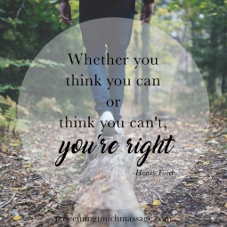 whether you think you can or think you can't, you're right. -Henry Ford