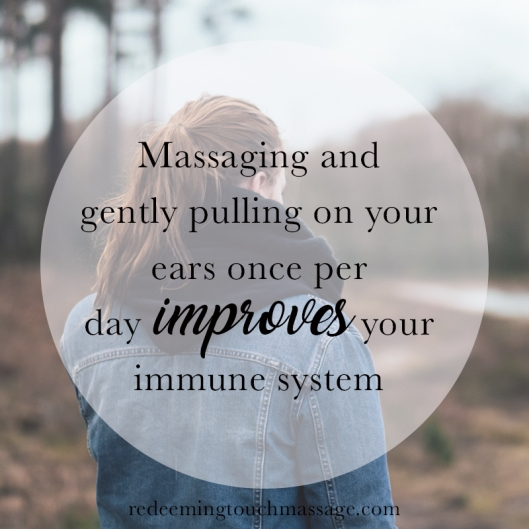 Massaging and gently pulling on your ears once per day improves your immune system