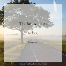 the future starts today, not tomorrow.
